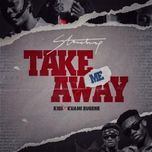 Stonebwoy - Take Me Away ft. KiDi & Kuami Eugene